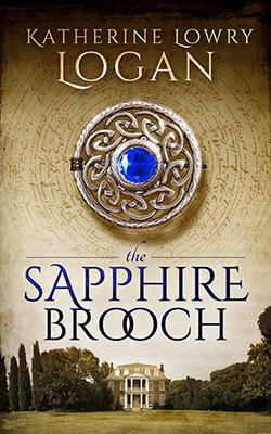 The Sapphire Brooch by Katherine Lowry Logan